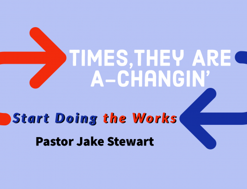Times They are a-Changin' – Start Doing the Works