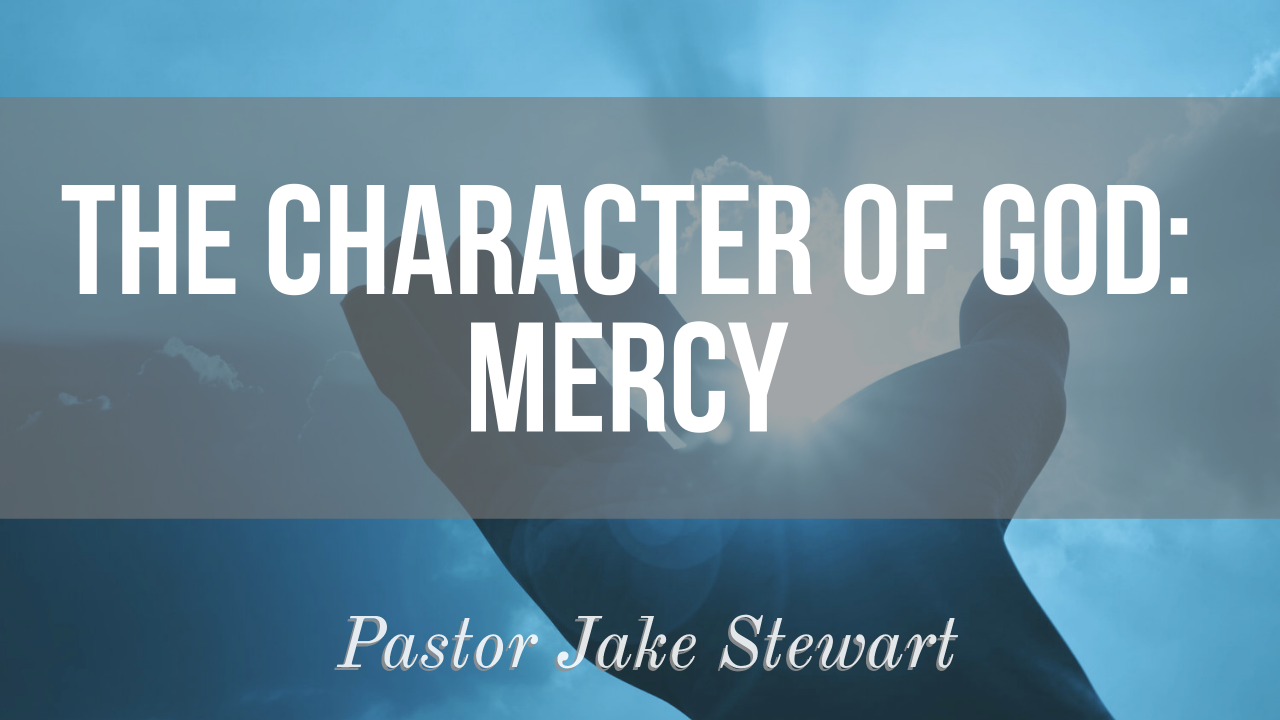 The Character of God – Mercy