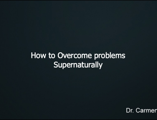 How to Overcome Problems Supernaturally
