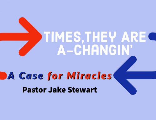 Times They are a-Changin' – A Case for Miracles