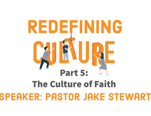 Redefining Culture – Part 5-The Culture of Faith
